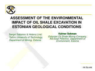 ASSESSMENT OF THE ENVIRONMENTAL IMPACT OF OIL SHALE EXCAVATION IN ESTONIAN GEOLOGICAL CONDITIONS