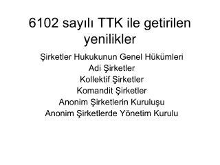6102 sayılı TTK ile getirilen yenilikler
