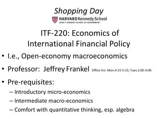 Shopping Day  ITF-220: Economics of  International Financial Policy