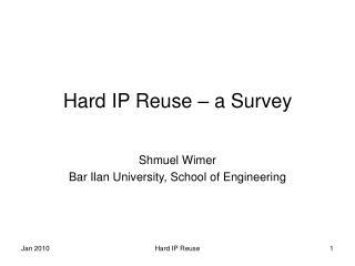 Hard IP Reuse – a Survey