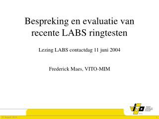 Bespreking en evaluatie van recente LABS ringtesten
