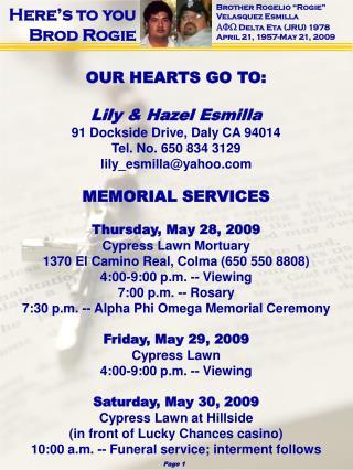 OUR HEARTS GO TO: Lily & Hazel Esmilla 91 Dockside Drive, Daly CA 94014 Tel. No. 650 834 3129