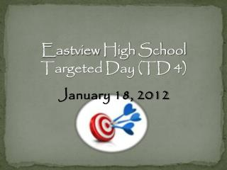Eastview High School Targeted Day (TD 4)