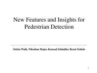 New Features and Insights for Pedestrian Detection