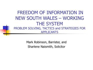 FREEDOM OF INFORMATION IN NEW SOUTH WALES   WORKING THE SYSTEM PROBLEM SOLVING, TACTICS and STRATEGIES FOR APPLICANTS
