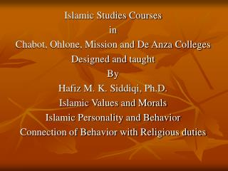 Islamic Studies Courses  in  Chabot, Ohlone, Mission and De Anza Colleges Designed and taught  By