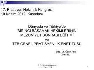 17. Pratisyen Hekimlik Kongresi 10 Kasım 2012, Kuşadası