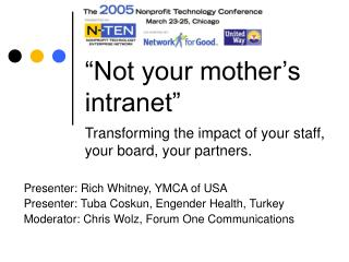 """Not your mother's intranet"""