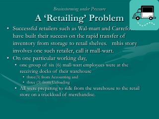 Brainstorming under Pressure A 'Retailing' Problem