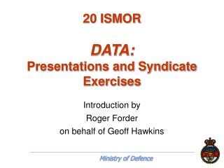 20 ISMOR DATA: Presentations and Syndicate Exercises