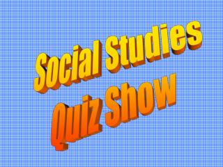 Social Studies Quiz Show