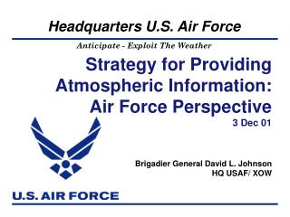 Strategy for Providing Atmospheric Information: Air Force Perspective 3 Dec 01