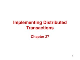 Implementing Distributed Transactions