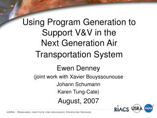 Using Program Generation to Support V&V in the  Next Generation Air Transportation System