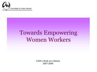 Towards Empowering  Women Workers