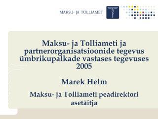Maksu- ja Tolliameti ja partnerorganisatsioonide tegevus ümbrikupalkade vastases tegevuses 2005