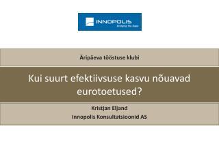Kui suurt efektiivsuse kasvu nõuavad eurotoetused?