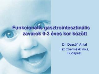Funkcionális  gasztrointesztinális  zavarok 0-3 éves kor között