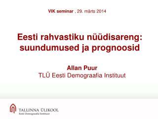 Eesti rahvastiku nüüdisareng:   suundumused ja prognoosid