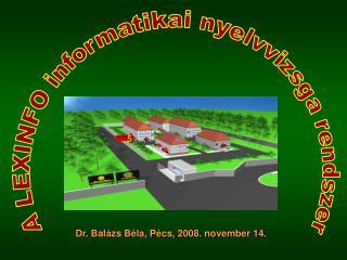 Dr. Balázs Béla, Pécs, 2008. november 14.