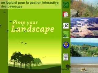 un logiciel pour la gestion interactive des paysages