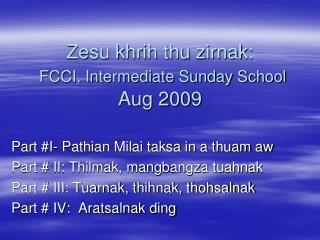 Zesu khrih thu zirnak: FCCI, Intermediate Sunday School Aug 2009