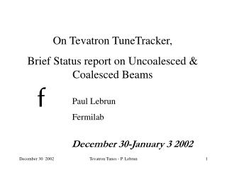 On Tevatron TuneTracker,  Brief Status report on Uncoalesced & Coalesced Beams