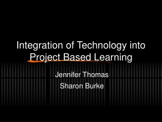 Integration of Technology into Project Based Learning