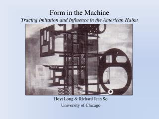 Form in the Machine Tracing Imitation and Influence in the American Haiku