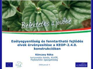 Esélyegyenlőség és fenntartható fejlődés elvek érvényesítése a KEOP-2.4.0. konstrukcióban