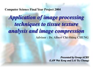 Application of image processing techniques to tissue texture analysis and image compression