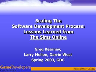 Scaling The  Software Development Process:  Lessons Learned from The Sims Online