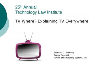 25 th  Annual  Technology Law Institute