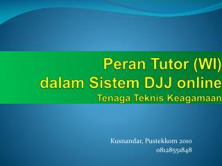 Peran  Tutor (WI)  dalam Sistem  DJJ online Tenaga Teknis Keagamaan