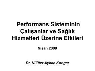 Performans Sisteminin Çalışanlar ve Sağlık Hizmetleri Üzerine Etkileri