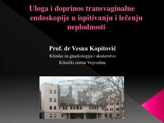 Uloga i doprinos transvaginalne endoskopije u ispitivanju i lečenju neplodnosti