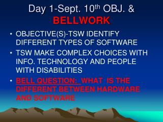 Day 1-Sept. 10 th  OBJ. &  BELLWORK