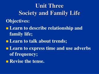 Unit Three  Society and Family Life