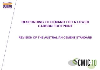 RESPONDING TO DEMAND FOR A LOWER CARBON FOOTPRINT   REVISION OF THE AUSTRALIAN CEMENT STANDARD