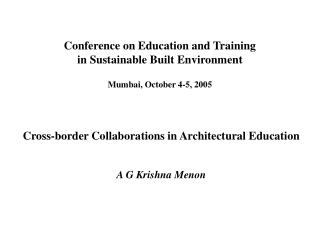 Conference on Education and Training in Sustainable Built Environment Mumbai, October 4-5, 2005