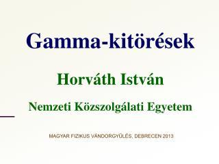 Gamma-kitörések Horváth István Nemzeti Közszolgálati Egyetem