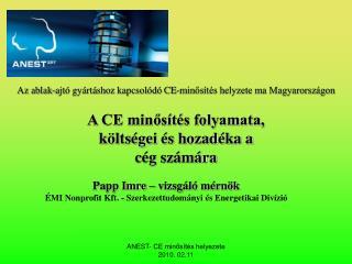 Papp Imre – vizsgáló mérnök ÉMI Nonprofit Kft.  -  Szerkezettudományi és Energetikai Divízió
