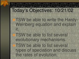 Today's Objectives: 10/21/02