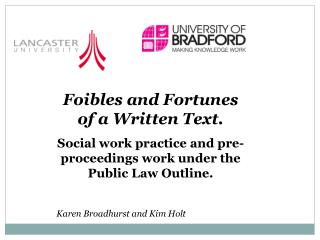 Foibles and Fortunes of a Written Text.  Social work practice and pre-proceedings work under the Public Law Outline.