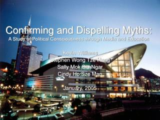 Confirming and Dispelling Myths: A Study of Political Consciousness through Media and Education