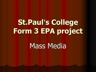 St.Paul ' s College Form 3 EPA project