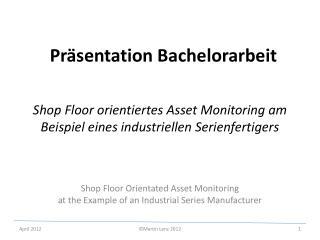 Shop Floor orientiertes Asset Monitoring am Beispiel eines industriellen Serienfertigers