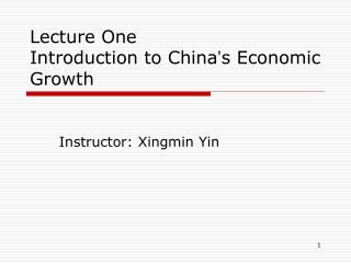 Lecture One Introduction to China ' s Economic Growth