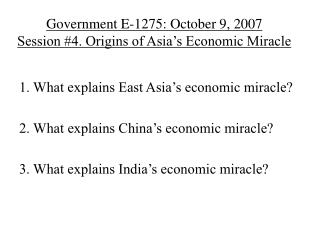Government E-1275: October 9, 2007 Session #4. Origins of Asia's Economic Miracle