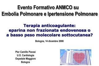 Pier Camillo Pavesi U.O. Cardiologia  Ospedale Maggiore  Bologna